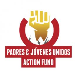 Padres & Jóvenes Unidos Action Fund